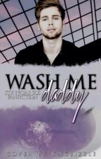 Wash me Daddy » Luke Hemmings |Mature|  by stxyfor5sos