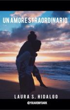 Un amore straordinario (completato) by youaremydark