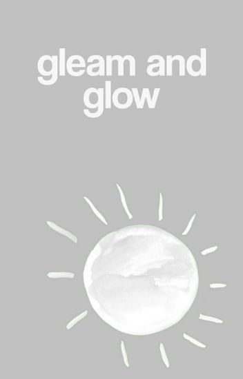 Gleam and Glow | S. MCCALL