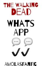 ¿¡The Walking Dead Whatsapp!? by -littlehxrry