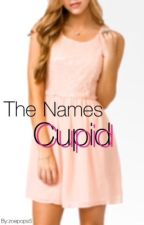 The Names Cupid by zoepops5