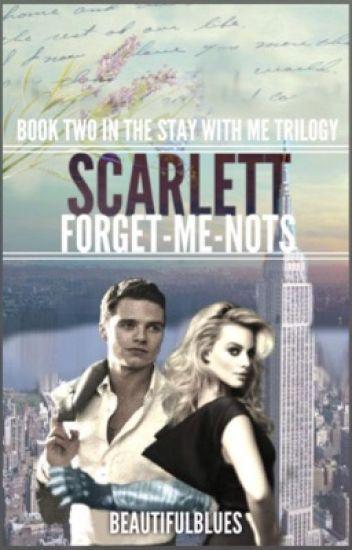 Scarlett Forget-Me-Nots: A Bucky Barnes Fanfiction