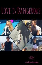 love is dangerous✔️ |lrh| by selectbrooke