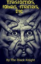Trastornos, fobias, manías, etc. by The-Black-Knight