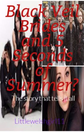 Black Veil Brides and 5 Seconds of Summer? by Littlewelshgirl11