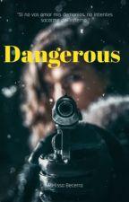 Dangerous by MelissaBecerra1