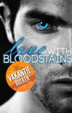 LOVE WITH BLOODSTAINS | HERSCHRIJVEN by xSerenaa