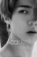 ACCIDENT || SEHUN by Kimkaitty
