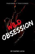 Wild Obsession by alice_vampira_100