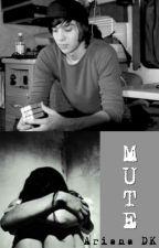Mute. by arianadunnn