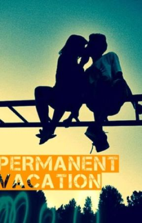 Permanent Vacation by liveloveforget7