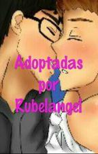 Adoptadas Por Rubelangel(Cancelada Definitivamente) by Ahre5SOS