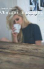 Poemas de Charles Bukowski by infucti0n