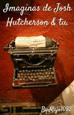 Imaginas de Josh Hutcherson & tú. by Majo1092