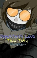 Opposites' Love//Ticci Toby by SilviaSilvia--