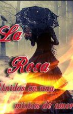 La rosa (1º Serie Red de Espias) by AsuraPhoenix