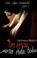Um Amor Para Vida Toda - Série Anjos Dominantes by geovanaprieto