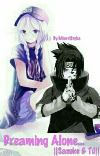 Dreaming Alone...   Sasuke & Tú  