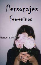 Personajes femeninos para tus novelas. by Mancera-16