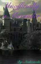 Unofficially a Marauder by HopeSnapeWinchester