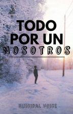 Todo por un nosotros by Suicidal_voice