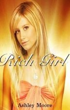 Rich Girl [ON HOLD] by CharminglyFearless