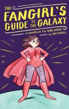 The Fangirl's Guide to the Galaxy: A Handbook for Geek Girls (SAMPLE) by SamMaggs