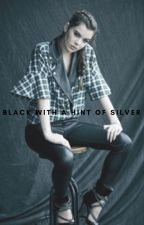 BLACK WITH A HINT OF SILVER [ 1 ] by h0nestIy