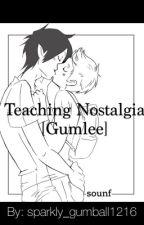Teaching Nostalgia [Gumlee] by sparkly_gumball1216
