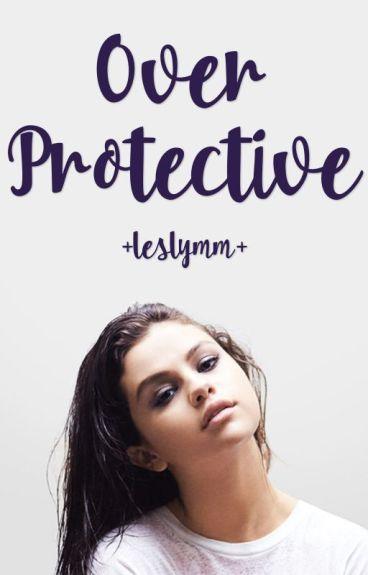 Overprotective | #Wattys2016