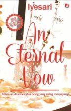 [SUDAH TERBIT] An Eternal Vow by iyesari