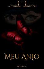 Meu Anjo - Trilogia Possessivos - Livro 1 by kamyllapenna