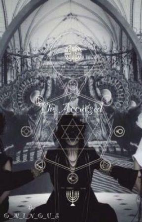The Accursed (Prequel to Midnight Insanity) by O_M_I_N_O_U_S