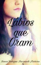 Lábios Que Oram by Yanka_Medeiros