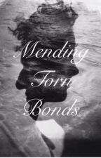 Mending Torn Bonds {Book Four in the Four Winds series} by LloydLover_18