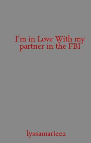 I'm in Love With my partner in the FBI