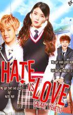 Hate Vs Love [SLOW UPDATE] by Galaxy_Yehet13