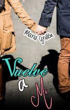 Vuelve a mi by mariagrullon25