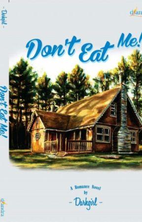DON'T EAT ME! by KedaiCerpen1