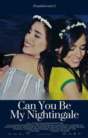 Can You Be My Nightingale - Camren