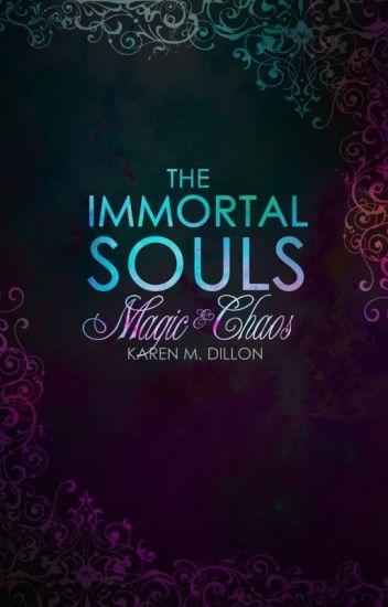 Immortal Souls (The Immortal Souls: Magic & Chaos #1) [COMPLETED]