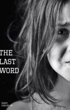 The last word by NancyCarlini
