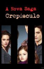 A Nova Saga Crepúsculo by Laaarissaaa827