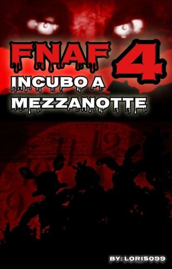 FIVE NIGHTS AT FREDDY'S 4: INCUBO A MEZZANOTTE