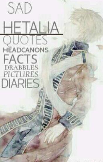 Sad Hetalia Quotes/Diaries/Headcanons
