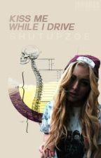 Kiss Me While I Drive- A Pierce The Veil Fanfiction by shutupzoe