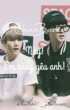 [Oneshot]-[ChanBaek]-Này! Em cũng yêu anh! by _tunnie_