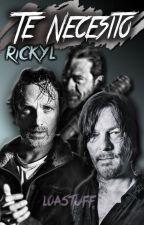 Te necesito | Rickyl by LoaStxff