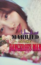 Married to the Dangerous Man by kessiellaus