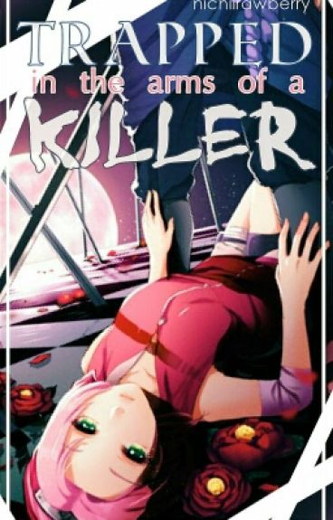 Trapped in the arms of a killer | SasuSaku